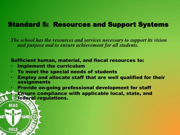 Standard 5:  Resources and Support Systems
