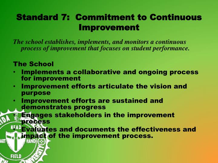 Standard 7:  Commitment to Continuous Improvement