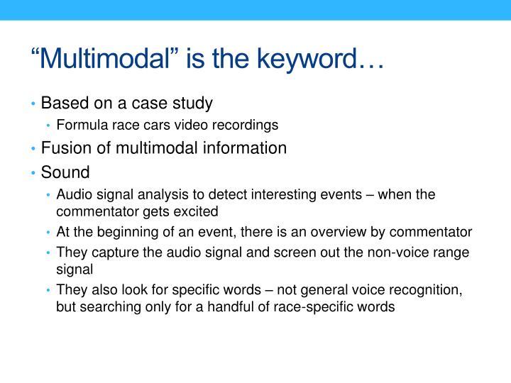 """Multimodal"" is the keyword…"