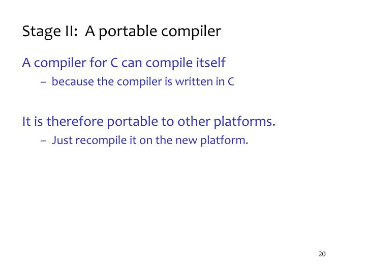 Stage II:  A portable compiler