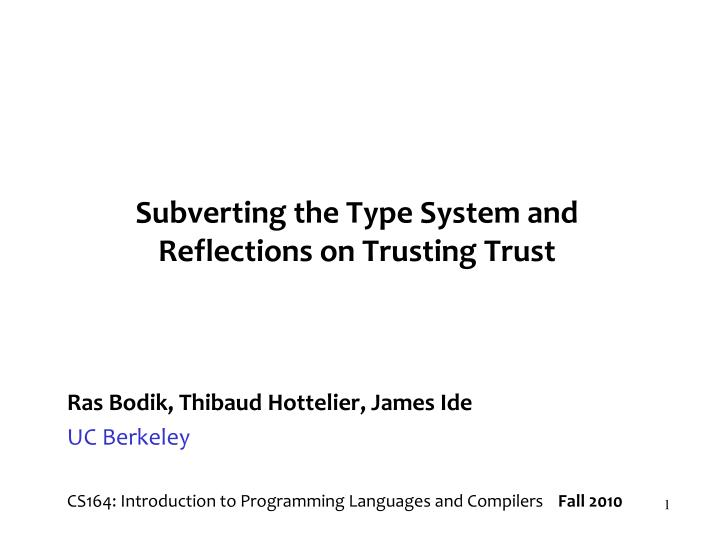 Subverting the type system and reflections on trusting trust