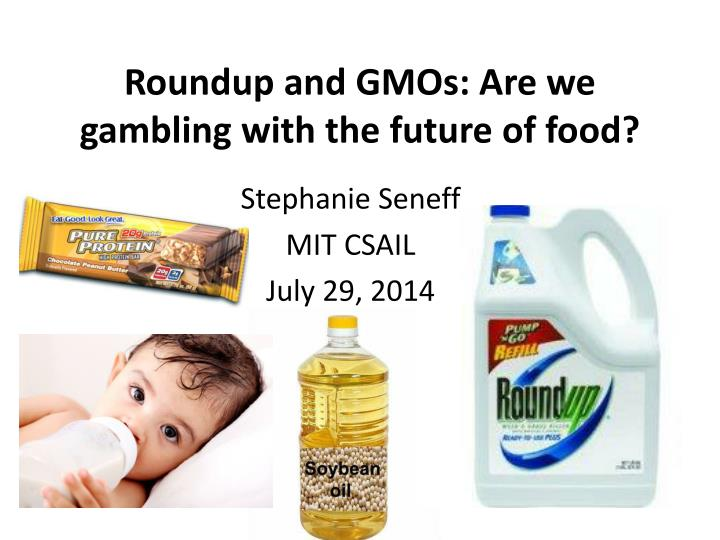 roundup and gmos are we gambling with the future of food
