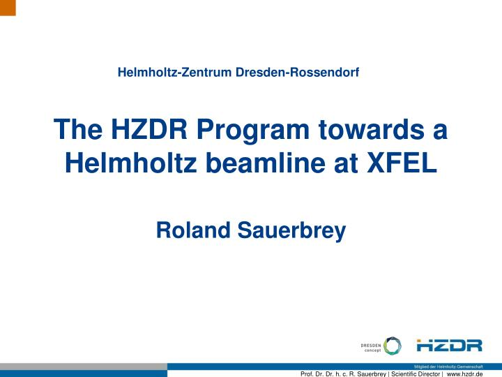 The hzdr program towards a helmholtz beamline at xfel