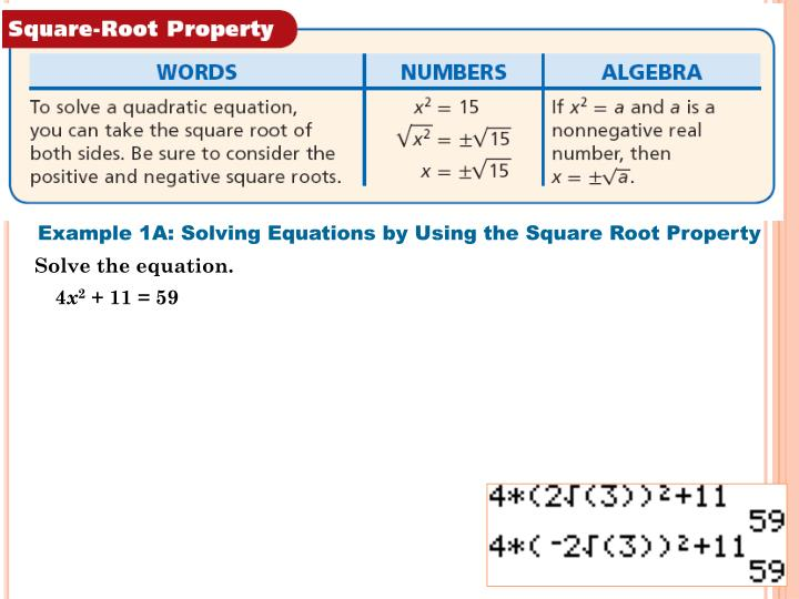 Example 1A: Solving Equations by Using the Square Root Property