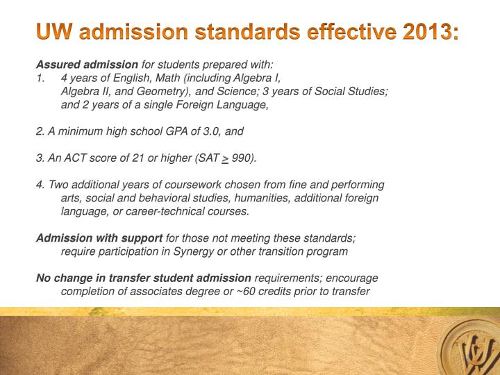 UW admission standards effective 2013: