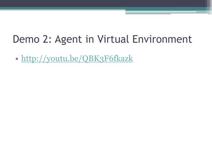 Demo 2: Agent in Virtual Environment