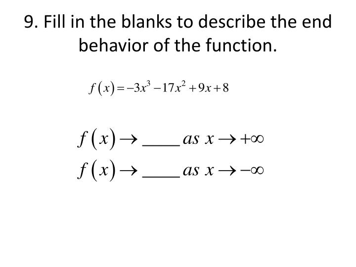 9. Fill in the blanks to describe the end behavior of the function.