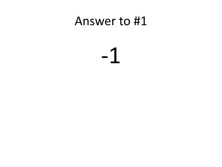 Answer to 1