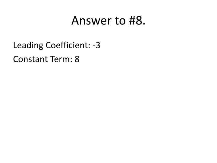 Answer to #8.