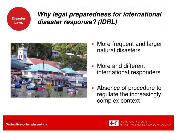 Why legal preparedness for international disaster response? (IDRL)