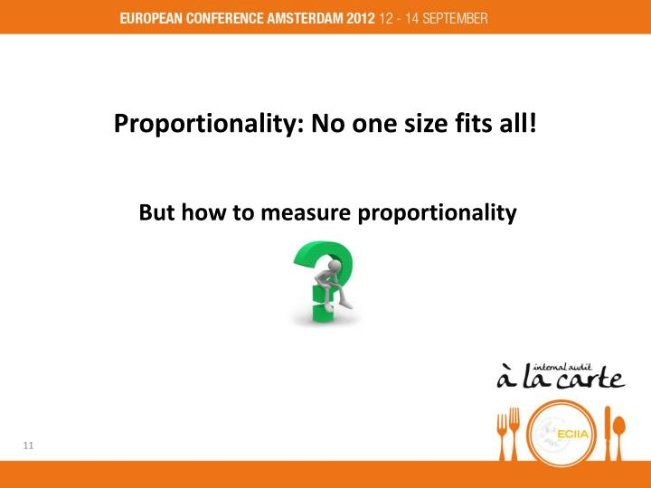 Proportionality: No one size fits all!