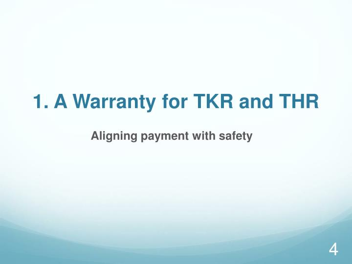 1. A Warranty for TKR and THR