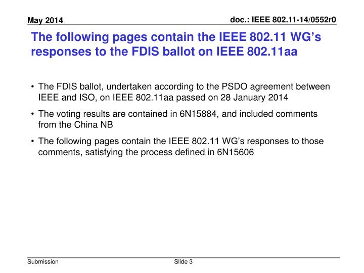 The following pages contain the ieee 802 11 wg s responses to the fdis ballot on ieee 802 11aa