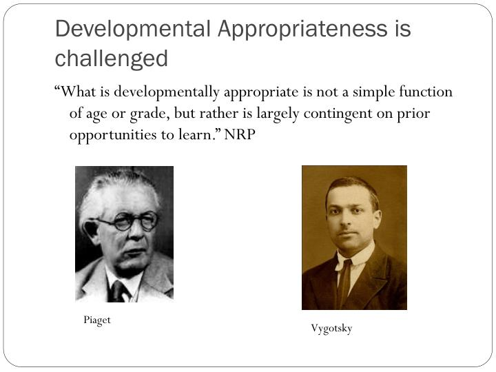 Developmental Appropriateness is challenged