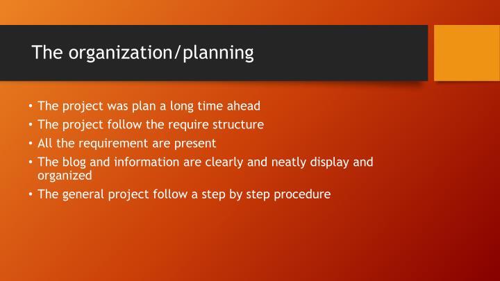 The organization/planning