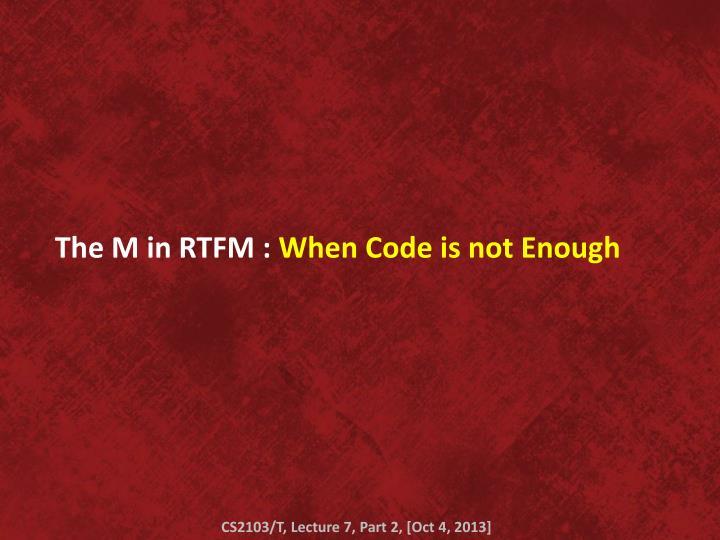 The M in RTFM :
