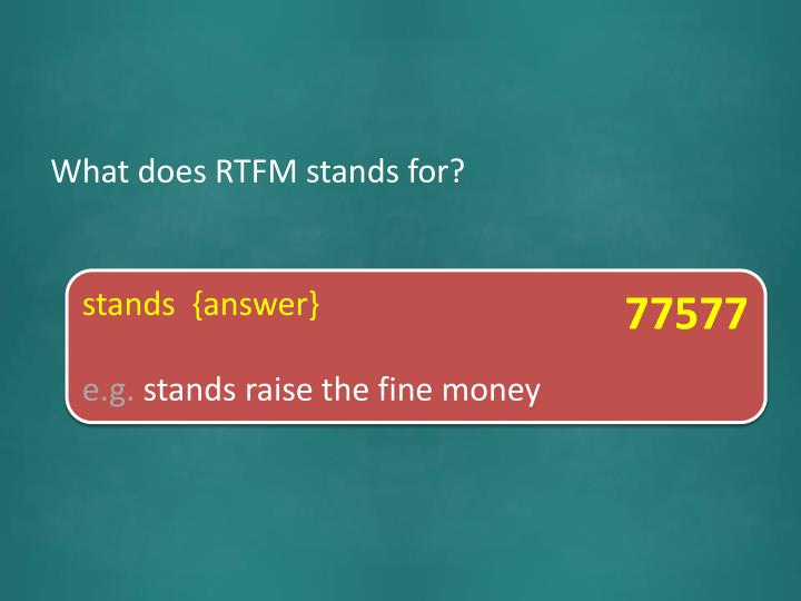 What does RTFM stands for?