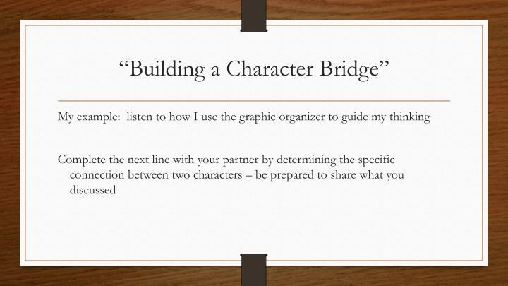 """""""Building a Character Bridge"""""""