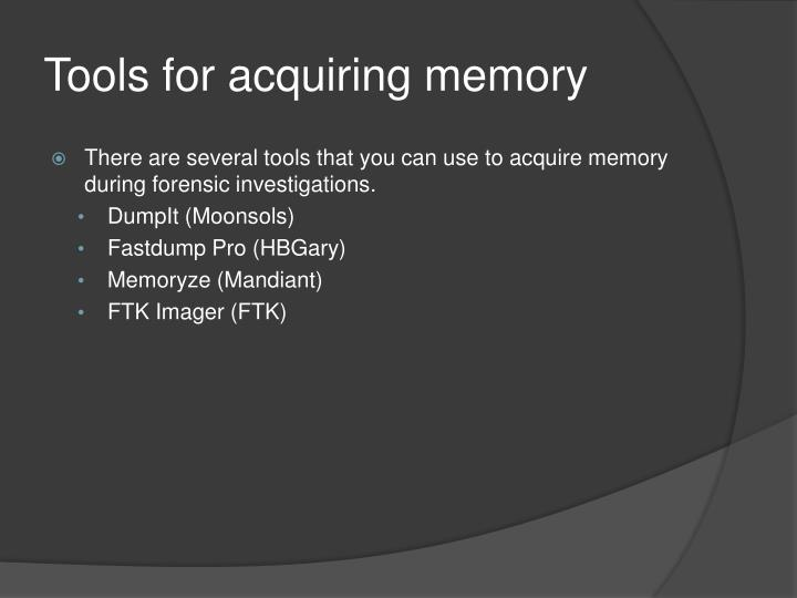 Tools for acquiring memory