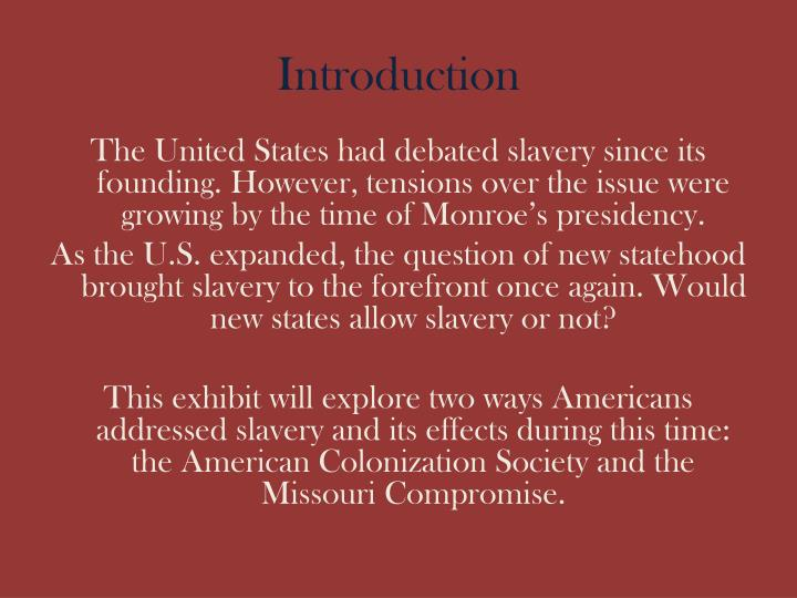 an introduction to the issue of slavery in the united states 92 chapter 14: the politics of slavery, 1848-1860 overview the politics of slavery erupted at a time of tremendous economic growth in the united states.