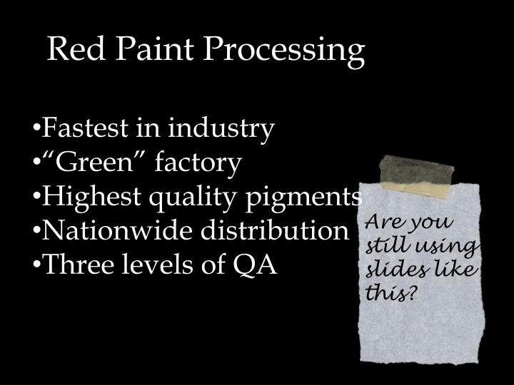 Red Paint Processing