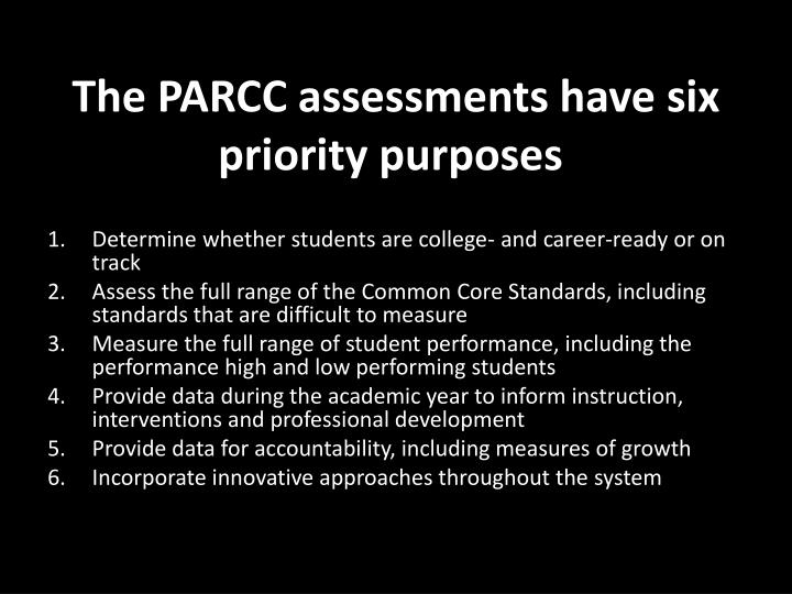 The parcc assessments have six priority purposes