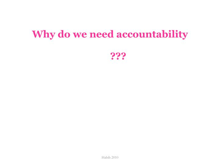 Why do we need accountability