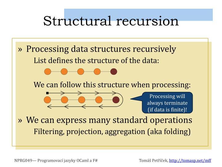 Structural recursion