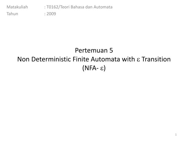 Pertemuan 5 non deterministic finite automata with transition nfa