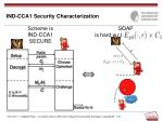 ind cca1 security characterization