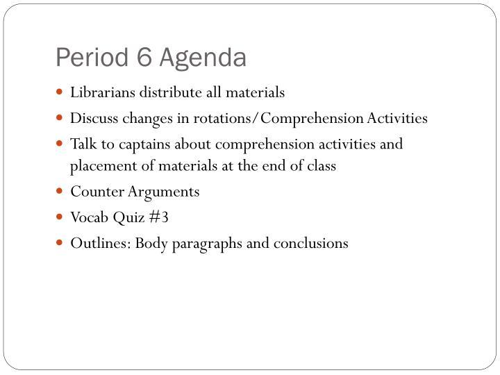 Period 6 Agenda