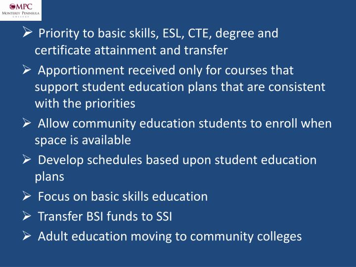 Priority to basic skills, ESL, CTE, degree and certificate attainment and transfer