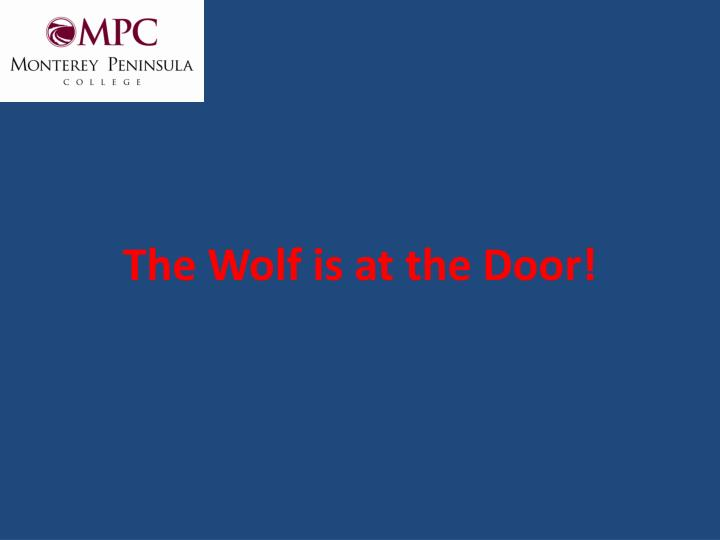 The wolf is at the door