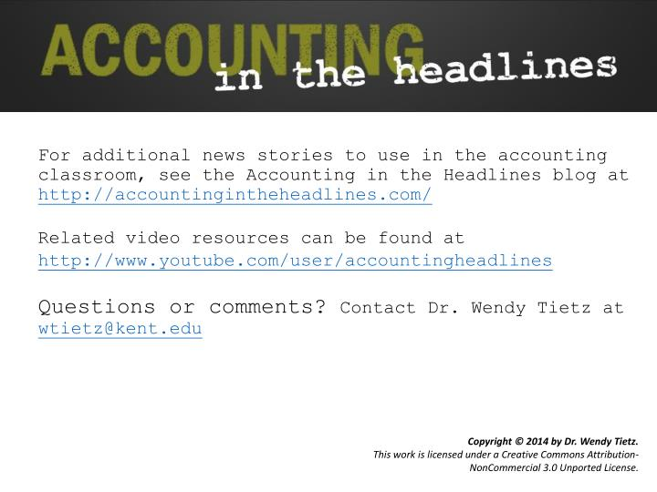 For additional news stories to use in the accounting classroom, see the Accounting in the