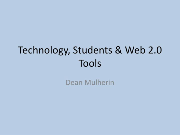 Technology students web 2 0 tools