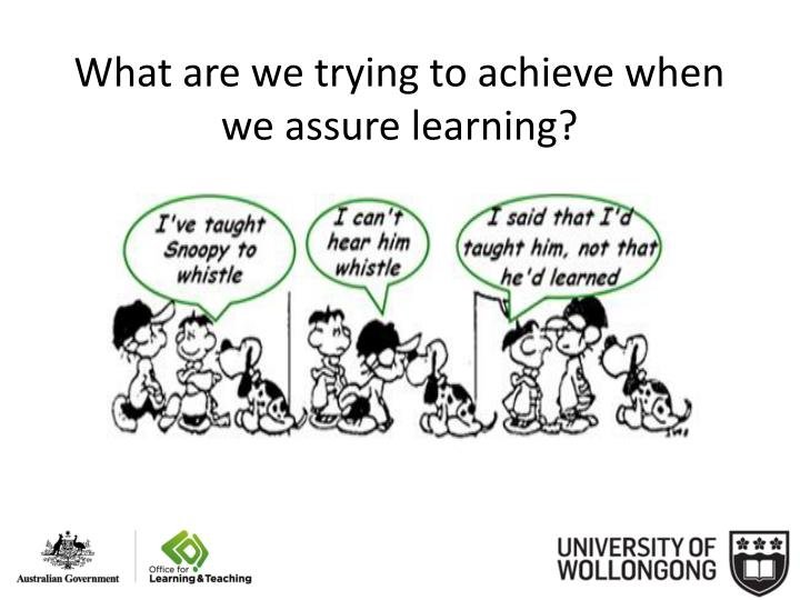 What are we trying to achieve when we assure learning