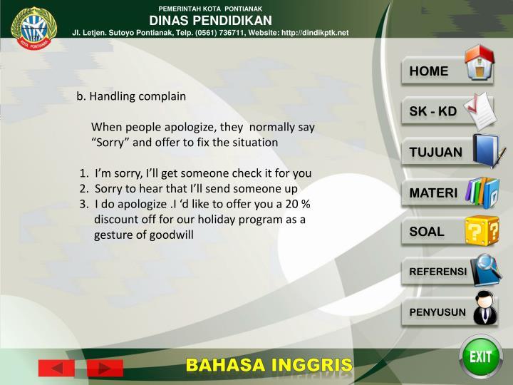 b. Handling complain