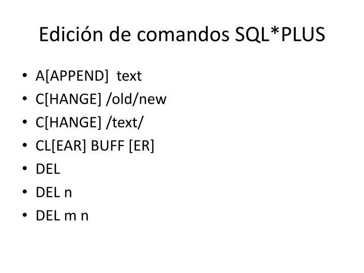 Edición de comandos SQL*PLUS