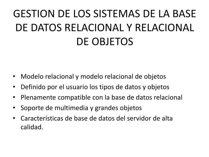 GESTION DE LOS SISTEMAS DE LA BASE DE DATOS RELACIONAL Y RELACIONAL DE OBJETOS