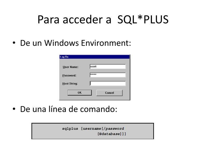 Para acceder a  SQL*PLUS
