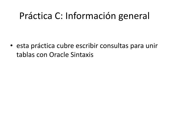 PrácticaC:Información general