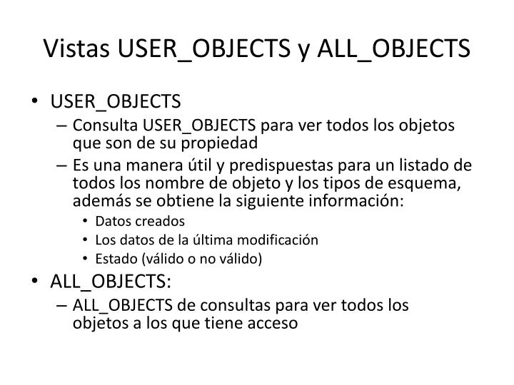 Vistas USER_OBJECTS y ALL_OBJECTS
