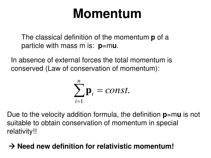 In absence of external forces the total momentum is conserved (Law of conservation of momentum):