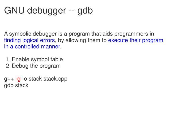 GNU debugger --