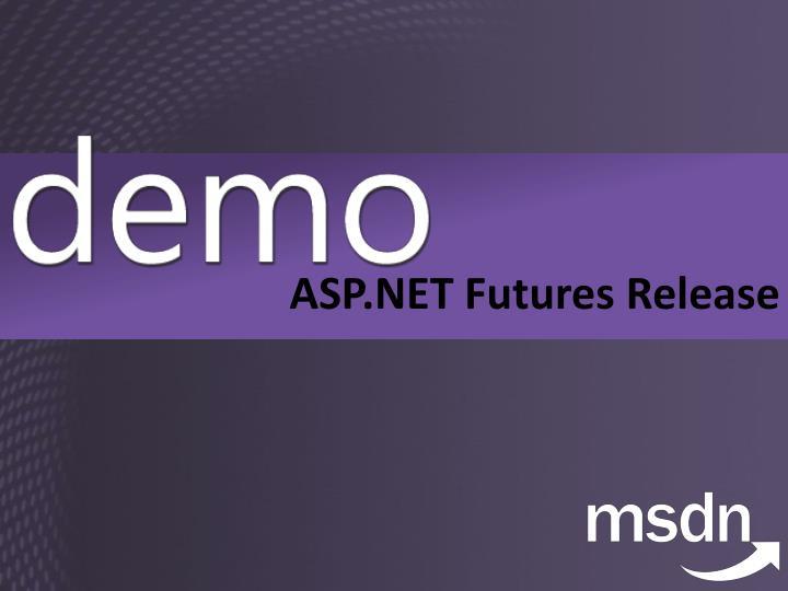 ASP.NET Futures Release
