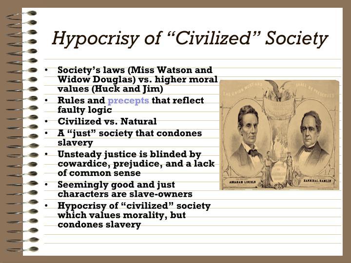 "Hypocrisy of ""Civilized"" Society"