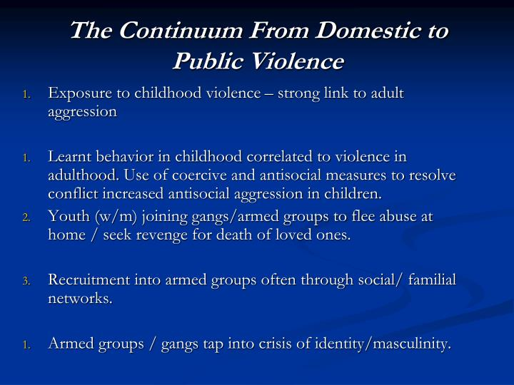 The continuum from domestic to public violence