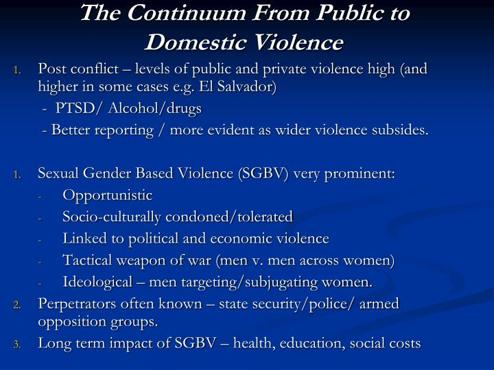 The Continuum From Public to Domestic Violence