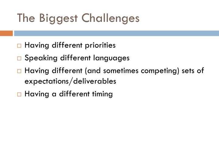The Biggest Challenges