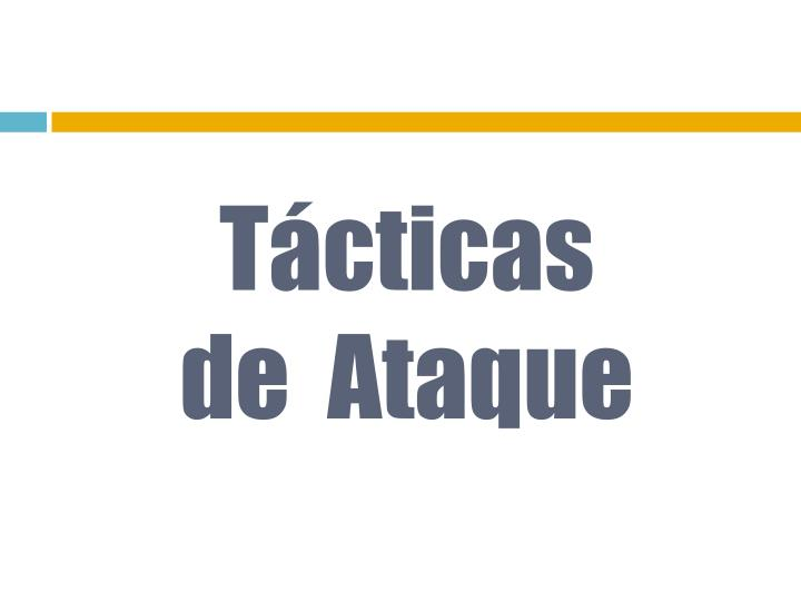 Tácticas de  Ataque